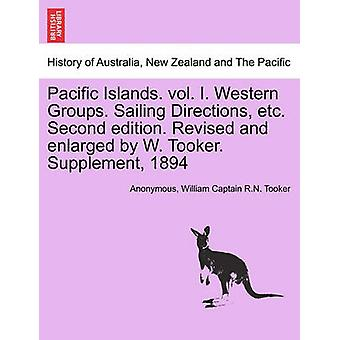 太平洋諸島。vol. I. 西部グループ。セーリング方向など。第 2 版。改訂増補によって w. Tooker。匿名によるサプリメント 1894