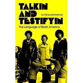 Talkin and Testifyin The Language of Black America Revised by Smitherman & Geneva