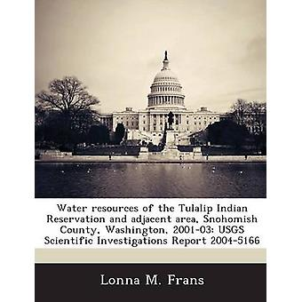 Water resources of the Tulalip Indian Reservation and adjacent area Snohomish County Washington 200103 USGS Scientific Investigations Report 20045166 by Frans & Lonna M.