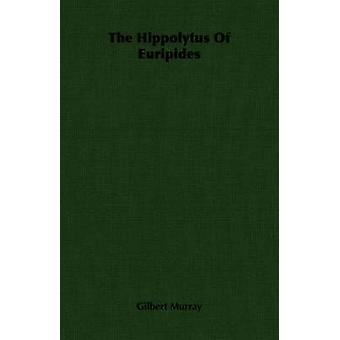 Hippolytus av Euripides av Murray & Gilbert