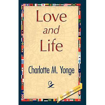 Kärlek och liv av Charlotte M. Yonge & M. Yonge