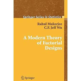 En Modern teori av faktoriell Design av Mukerjee & Rahul
