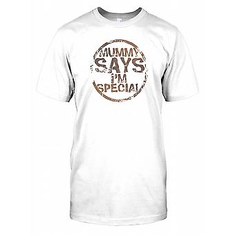 Mummy Says Im Special - Funny Mens T Shirt