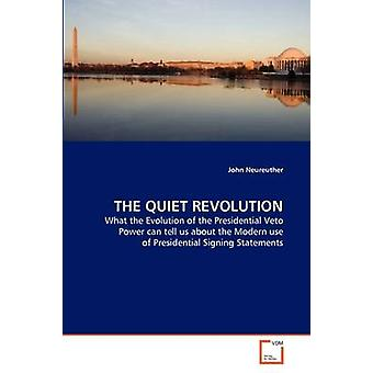 THE QUIET REVOLUTION by Neureuther & John