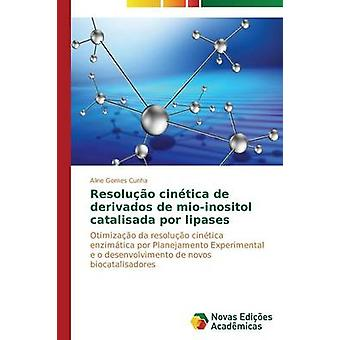 Resolução cintica de derivados de mioinositol catalisada por lipasas de Cunha Gomes Aline