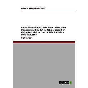 Rechtliche und wirtschaftliche Aspekte eines ManagementBuyOut MBO por Heinberg & Partner GbR Hrsg.