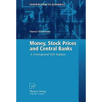 Money Stock Prices and Central Banks  A Cointegrated VAR Analysis by Wiedmann & Marcel