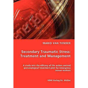 Secondary Traumatic Stress Treatment and Management by Tonder van & Mario