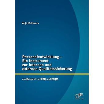 Personalentwicklung Ein Instrument zur internen und externen Qualittssicherung am Beispiel von KTQ und EFQM de Hellmann & Anja