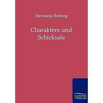 Charaktere und Schicksale por Heiberg & Hermann