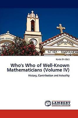 Whos Who of WellKnown Mathematicians Volume IV by Shi & Kaida
