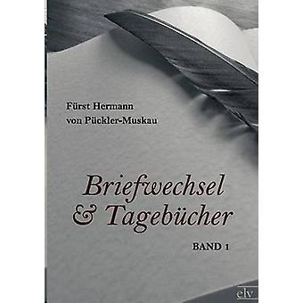 Briefwechsel und Tagebcher by PcklerMuskau & Frst Hermann von