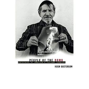 Gente de la bomba: Retratos del complejo Nuclear de los Estados Unidos