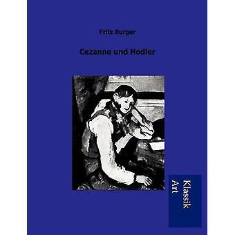 Cezanne und Hodler door Burger & Fritz