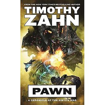 Pawn - A Chronicle of the Sibyl's War by Timothy Zahn - 9780765367730