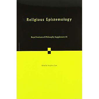 Religious Epistemology - Volume 81 by Stephen Law - 9781108453257 Book