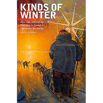 Kinds of Winter - Four Solo Journeys by Dogteam in Canada's Northwest