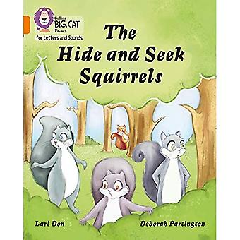 Collins Big Cat Phonics for Letters and Sounds - The Hide and Seek Squirrels: Band 6/Orange (Collins Big Cat Phonics for Letters and Sounds)