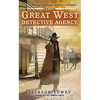 The Great West Detective Agency by Jackson Lowry - 9780425272435 Book