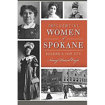 Influential Women of Spokane - Building a Fair City by Nany Engle - 97