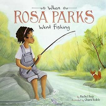 When Rosa Parks Went Fishing by Rachel Ruiz - 9781515815785 Book
