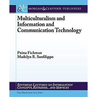 Multiculturalism and Information and Communication Technology by Pnin
