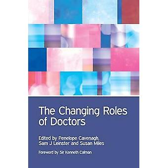 The Changing Roles of Doctors by Penny Cavenagh - Sam J. Leinster - V