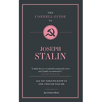 The Connell Guide to Stalin by Claire Shaw - 9781911187417 Book