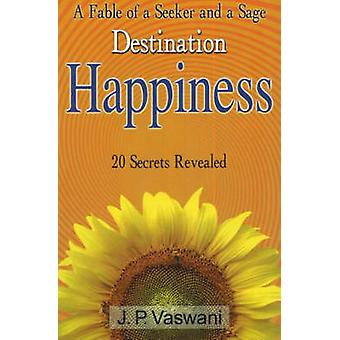 Destination Happiness - 20 Secrets Revealed by J. P. Vaswani - 9788120