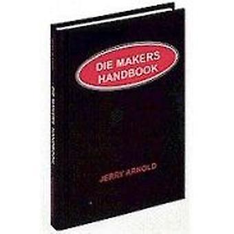 Die Makers Handbook by Jerry Arnold - 9780831131326 Book