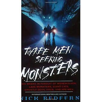 Kolme miestä etsii hirviöitä: Kuusi viikkoa pyrkiessään ihmissusia, järven hirviöitä, jättiläinen kissat ja aavemainen Devil koirat Ape-men