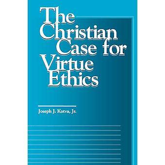 O caso de Christian para virtude ética por Kotva & Joseph J.
