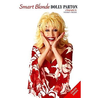 Dolly Parton: Smart Blonde the Life of (Paperback) by Miller Stephen
