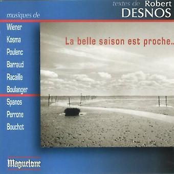 Wiener/Kosma/Baraud/Poulenc/Racaille/Boulanger/Spa - La Belle Saison Est Proche...: Textes De Robert Desnos [CD] USA import