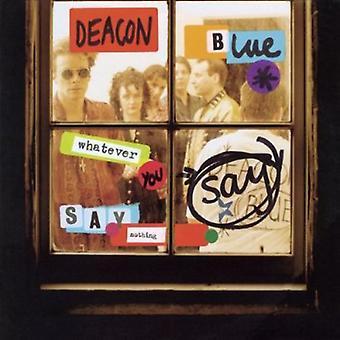 Deacon Blue - importación de Estados Unidos lo que dicen dicen nada [CD]