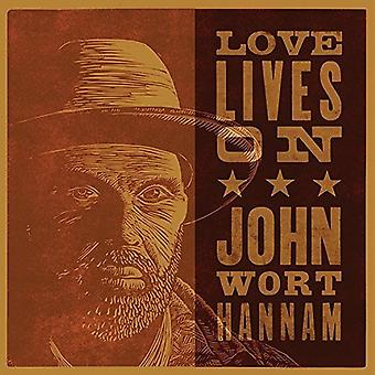 John Wort Hannam - Love Lives on [CD] USA import