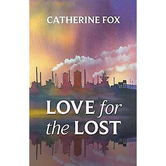 Love for the Lost by Fox & Catherine