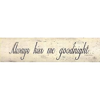 Always Kiss Me Goodnight Poster Print by Donna Atkins (24 x 6)