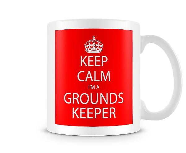 Keep Calm Im A Grounds Keeper Printed Mug Printed Mug