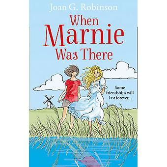 When Marnie Was There by Joan G. Robinson - 9780007591350 Book