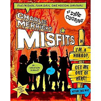 Charlie Merrick's Misfits in I'm a Nobody - Get Me Out of Here! by Da