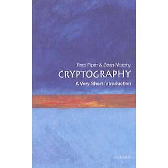 Cryptography - A Very Short Introduction by Fred C. Piper - Sean Murph