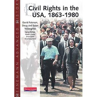 Heinemann Advanced History - Civil Rights in the USA 1863-1980 by Susa