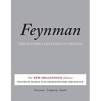 Feynman Lectures on Physics - v. 2 - Mainly Electromagnetism and Matter