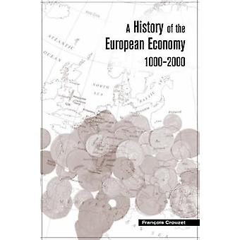 A History of the European Economy 1000-2000 by Francois Crouzet - 978