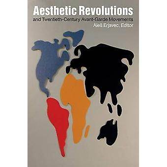 Ästhetischen Revolutionen und Zwanzigstjahrhundert Avantgarde-Bewegungen durch