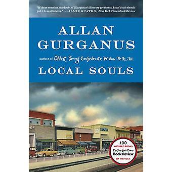 Local Souls by Allan Gurganus - 9780871407788 Book