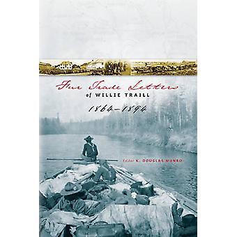 Lettres de commerce de fourrure de Willie Traill 1864-1893 par William Edward Traill