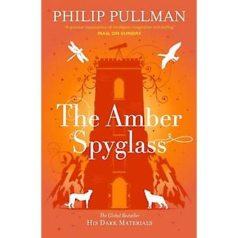 The Amber Spyglass by Philip Pullman - 9781407130248 Book