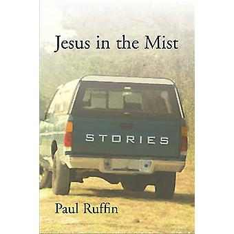 Jesus in the Mist - Stories by Paul Ruffin - 9781570036996 Book